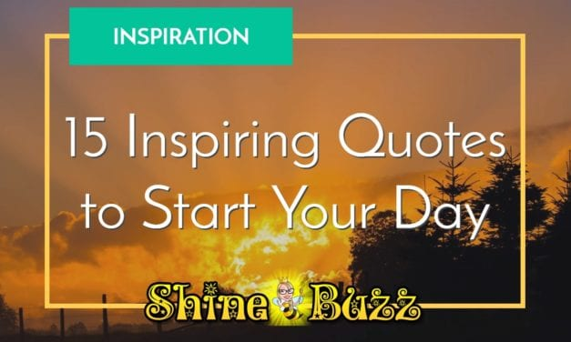 15 Inspiring Quotes to Start Your Day With