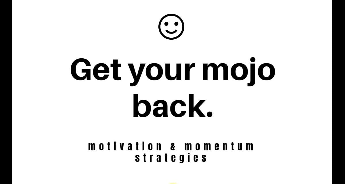 6 Strategies to Give You an Edge: Momentum & Motivation