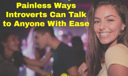 7 Nearly Painless Ways Introverts Can Talk to Anyone with Ease