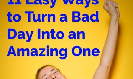 11 Underrated Ways to Turn a Bad Day into an Amazing One