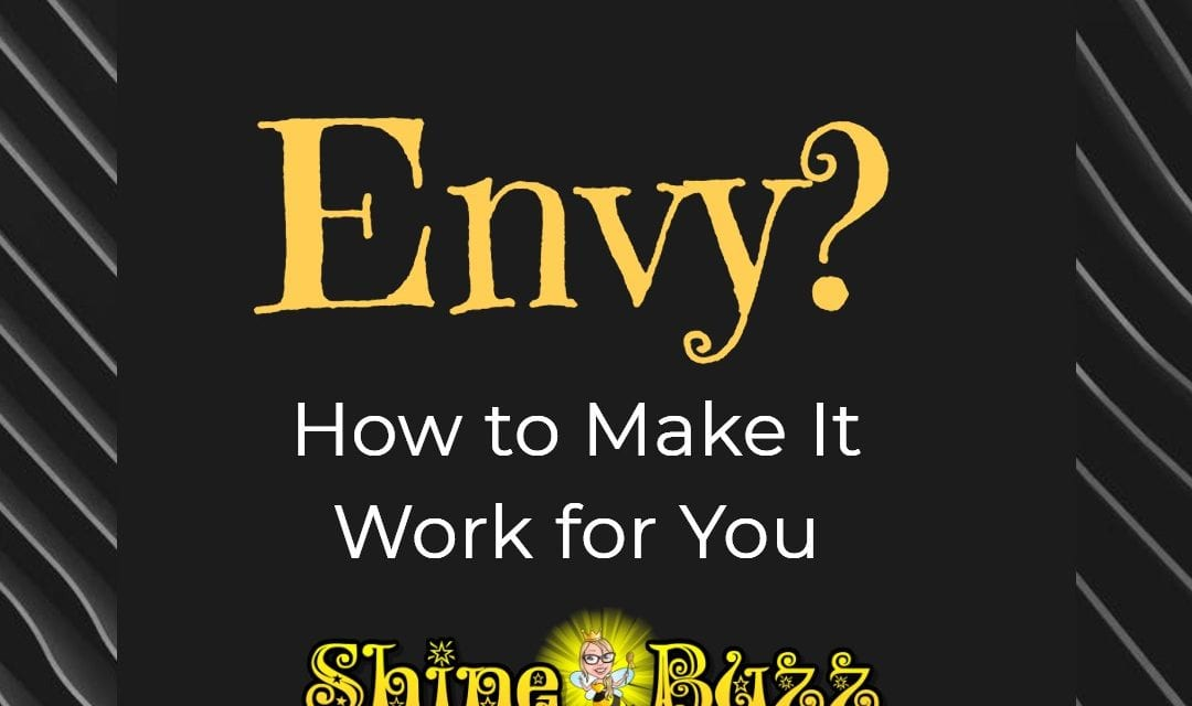 Feeling Envy? How to Make It Work for You