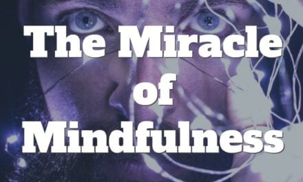 How 10 Minutes of Mindfulness Can Drastically Improve Everything in Your Life