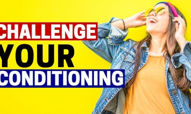 Take Back Your Life by Taking Back Your BRAIN! Challenge Your Conditioning
